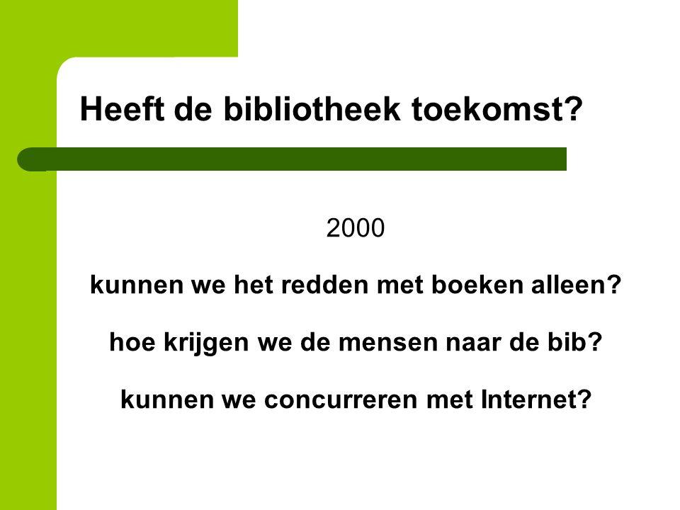 2000 kunnen we het redden met boeken alleen. hoe krijgen we de mensen naar de bib.