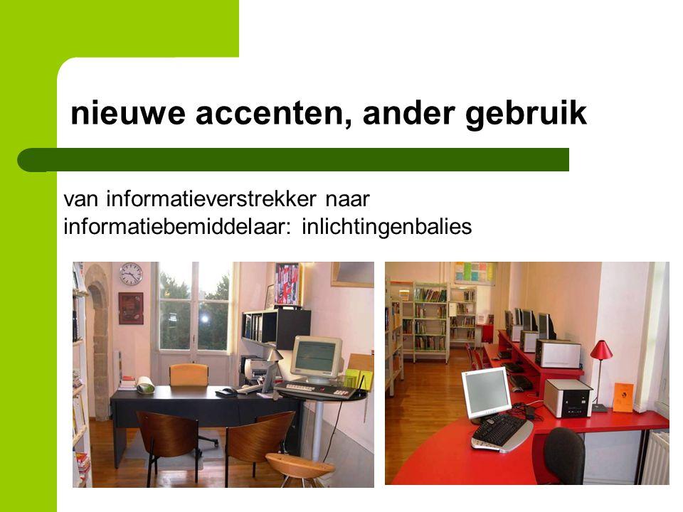 nieuwe accenten, ander gebruik van informatieverstrekker naar informatiebemiddelaar: inlichtingenbalies