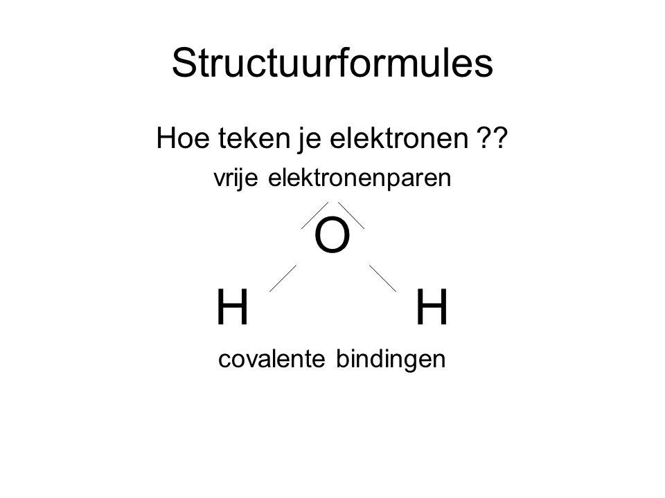 Structuurformules Hoe teken je elektronen ?? vrije elektronenparen OH covalente bindingen