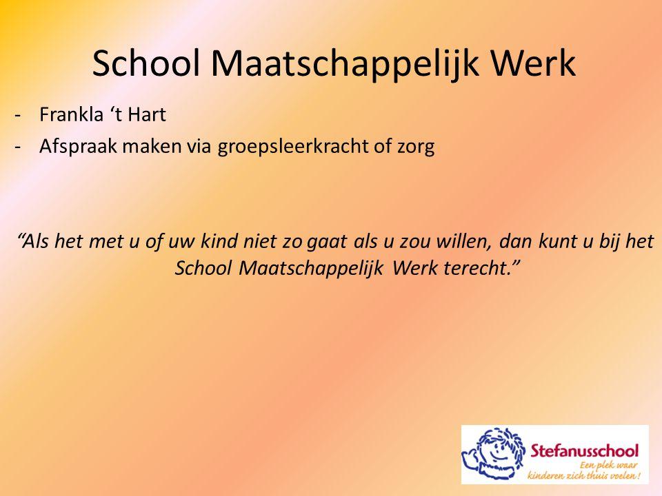 """School Maatschappelijk Werk -Frankla 't Hart -Afspraak maken via groepsleerkracht of zorg """"Als het met u of uw kind niet zo gaat als u zou willen, dan"""