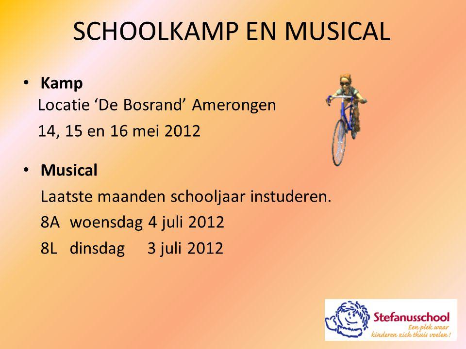 SCHOOLKAMP EN MUSICAL Kamp Musical Laatste maanden schooljaar instuderen. 8A woensdag 4 juli 2012 8Ldinsdag 3 juli 2012 Locatie 'De Bosrand' Amerongen