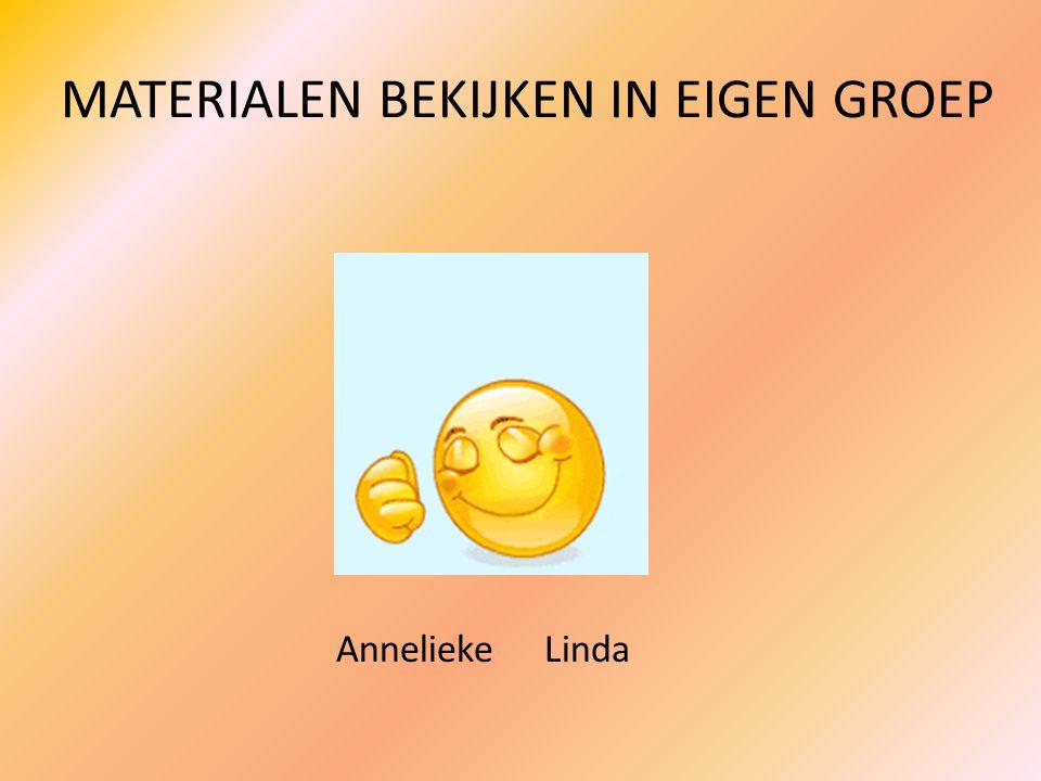 MATERIALEN BEKIJKEN IN EIGEN GROEP AnneliekeLinda
