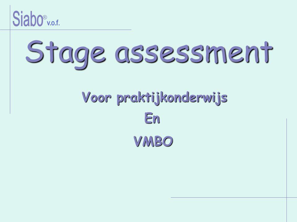 Voor praktijkonderwijs En VMBO ® Stage assessment