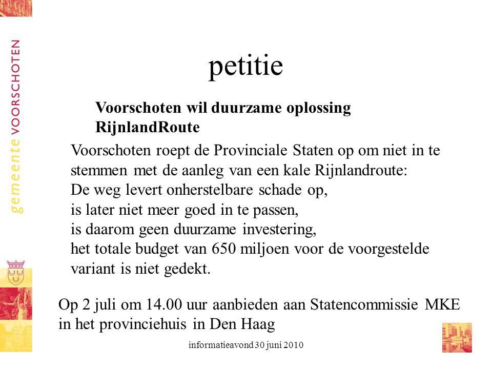 informatieavond 30 juni 2010 petitie Voorschoten wil duurzame oplossing RijnlandRoute Voorschoten roept de Provinciale Staten op om niet in te stemmen