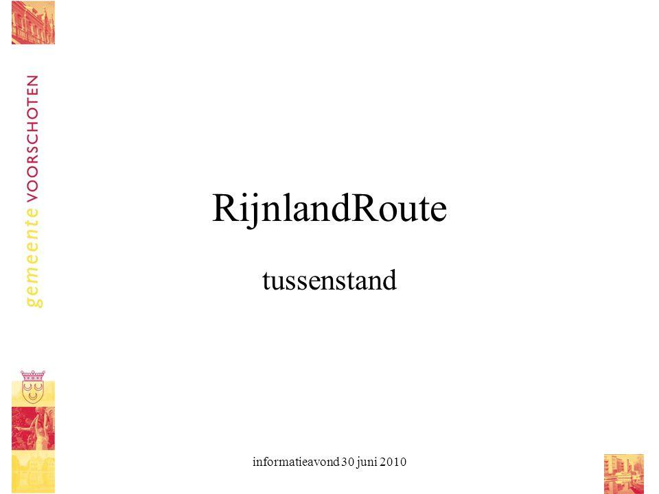 informatieavond 30 juni 2010 RijnlandRoute tussenstand