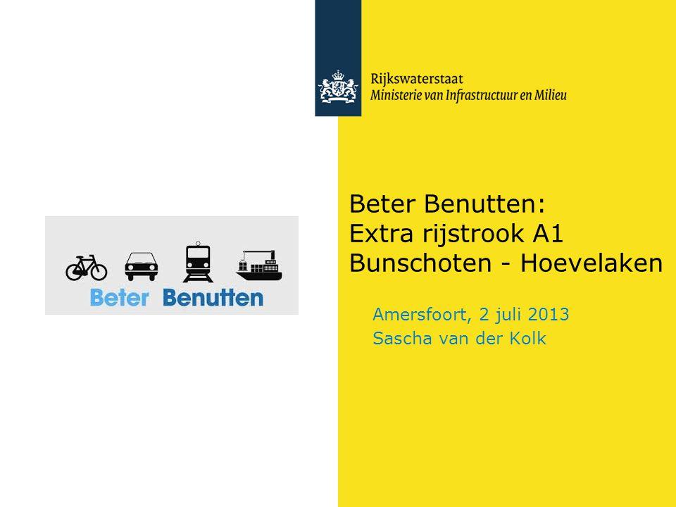 Beter Benutten: Extra rijstrook A1 Bunschoten - Hoevelaken Amersfoort, 2 juli 2013 Sascha van der Kolk