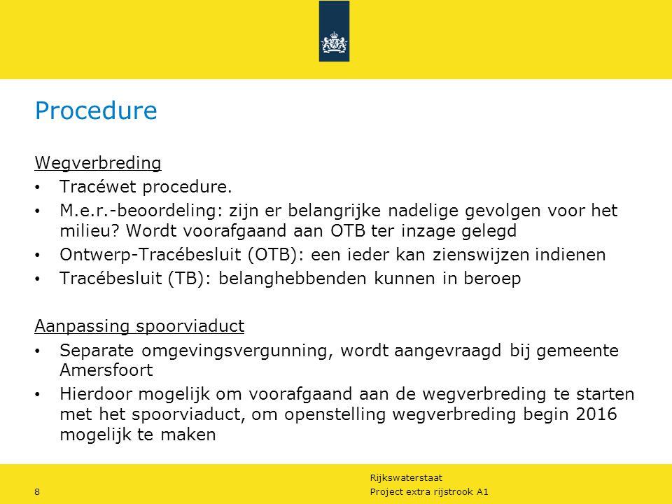 Rijkswaterstaat 8Project extra rijstrook A1 Wegverbreding Tracéwet procedure. M.e.r.-beoordeling: zijn er belangrijke nadelige gevolgen voor het milie