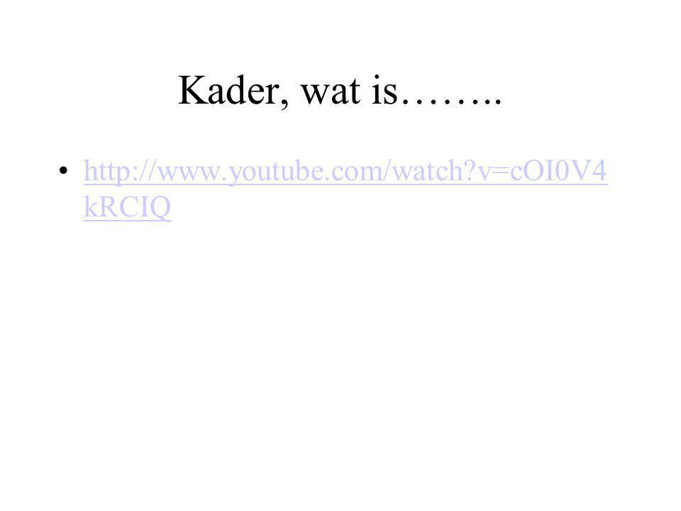 Kader, wat is……..