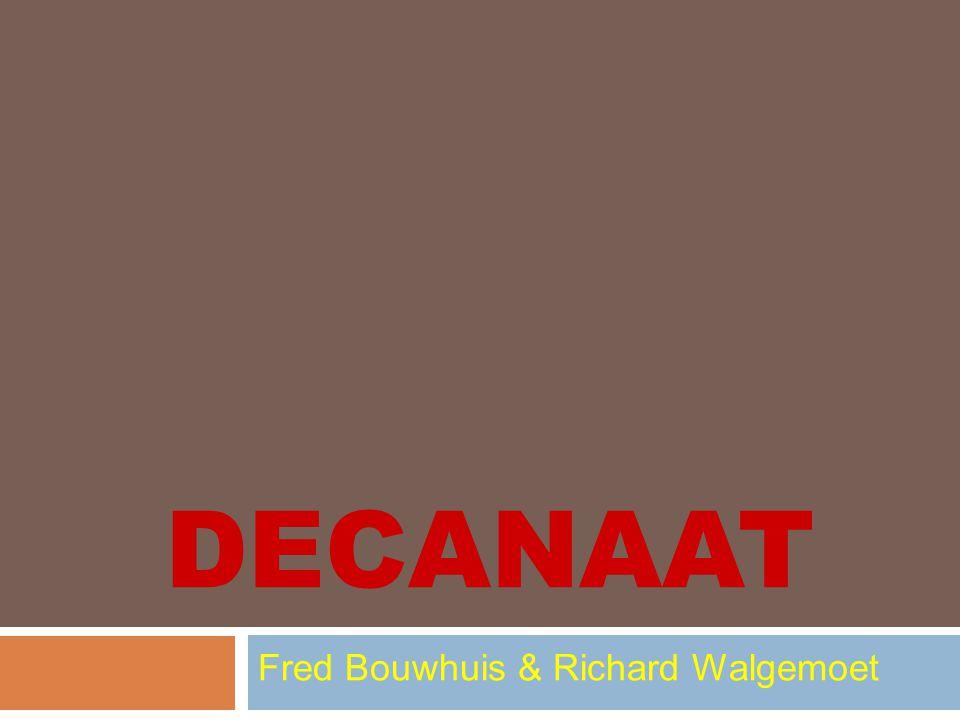 DECANAAT Fred Bouwhuis & Richard Walgemoet