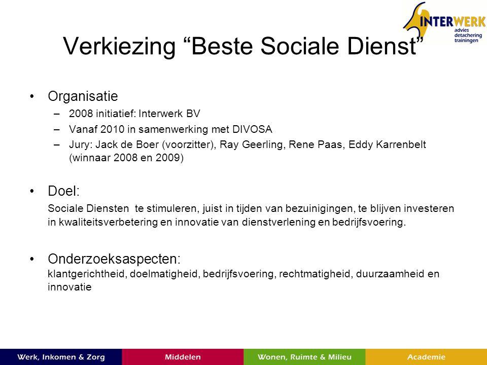 Verkiezing Beste Sociale Dienst Proces: –Eerste beoordeling op basis van vragenlijst (49 vragen) –Presentatie nr 1 t/m 3 a.d.h.v.
