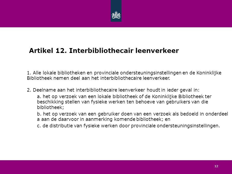 12 Artikel 12. Interbibliothecair leenverkeer 1.
