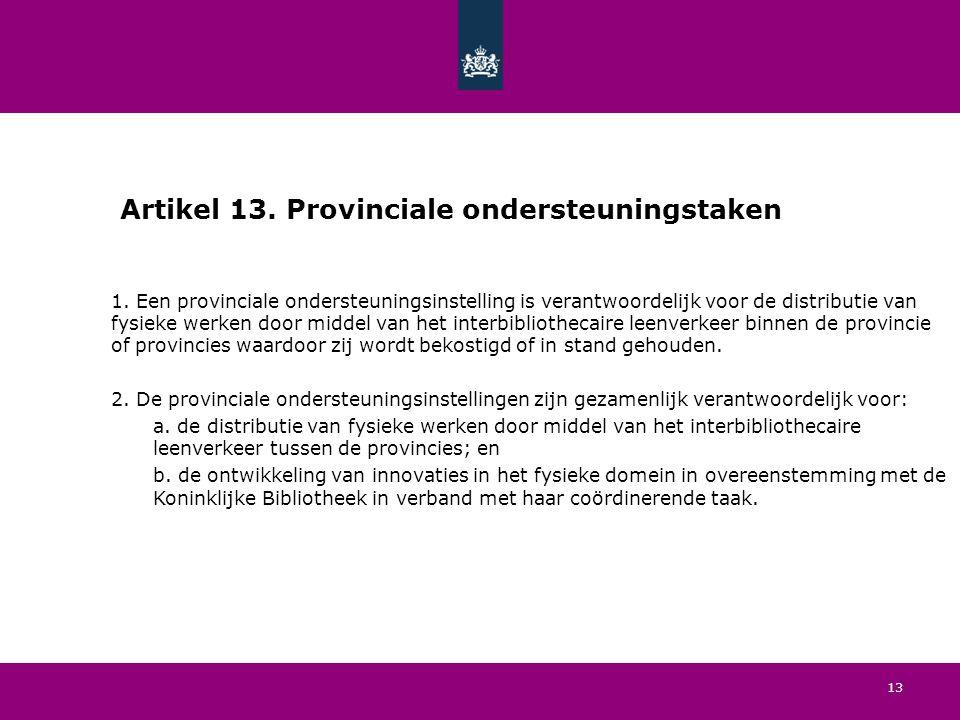 13 Artikel 13. Provinciale ondersteuningstaken 1.