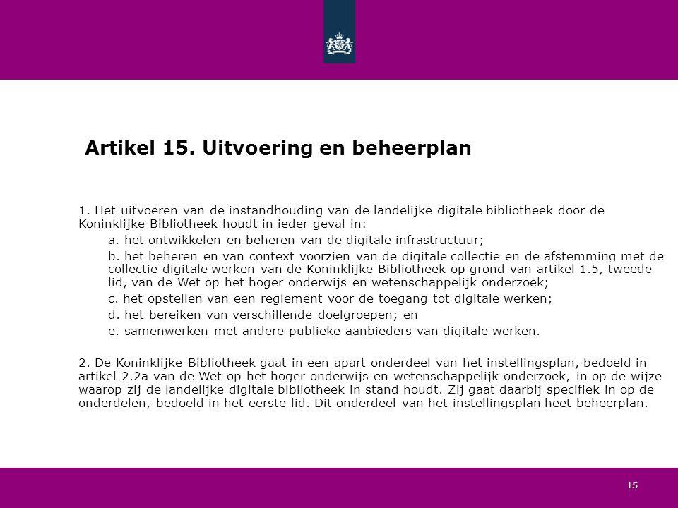 15 Artikel 15. Uitvoering en beheerplan 1.