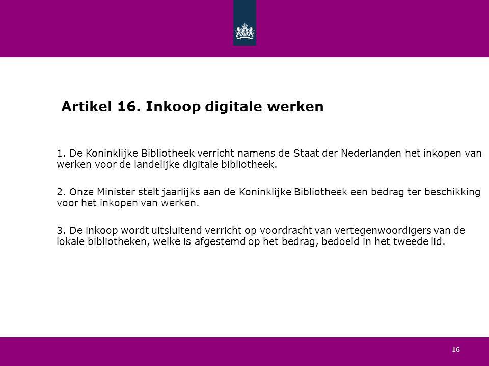 16 Artikel 16. Inkoop digitale werken 1.