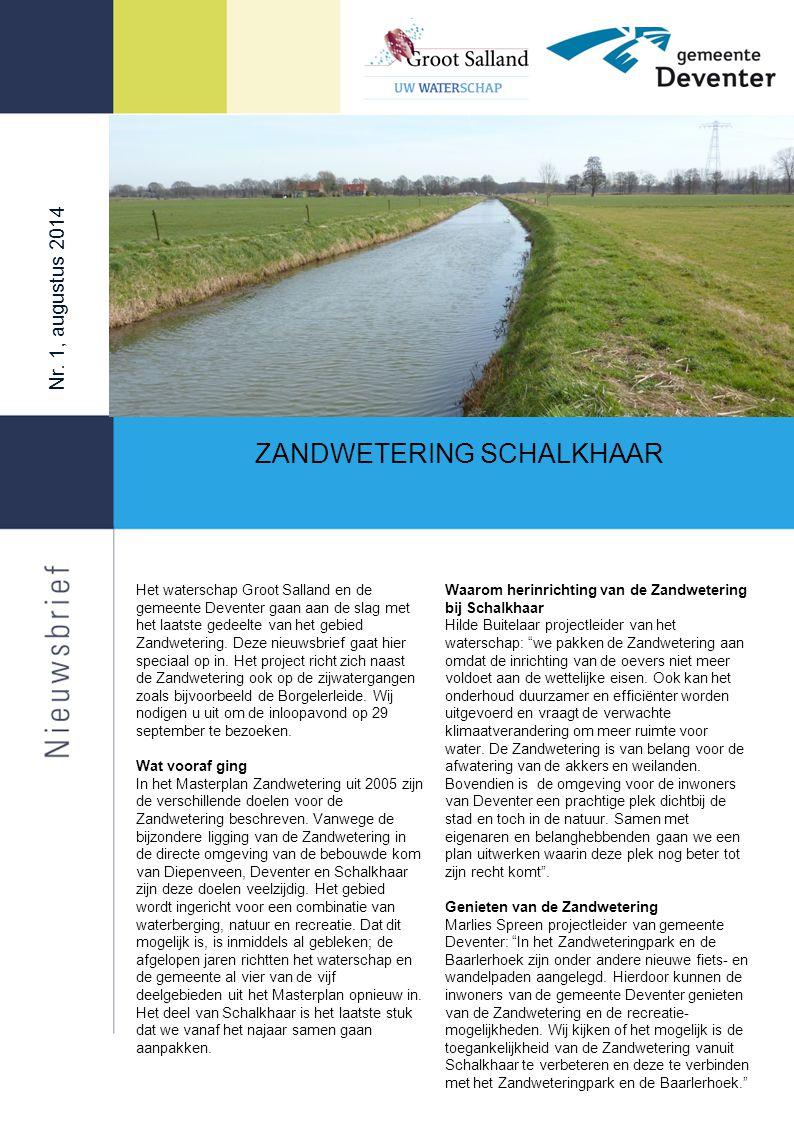 """Nr. 1, augustus 2014 Waarom herinrichting van de Zandwetering bij Schalkhaar Hilde Buitelaar projectleider van het waterschap: """"we pakken de Zandweter"""