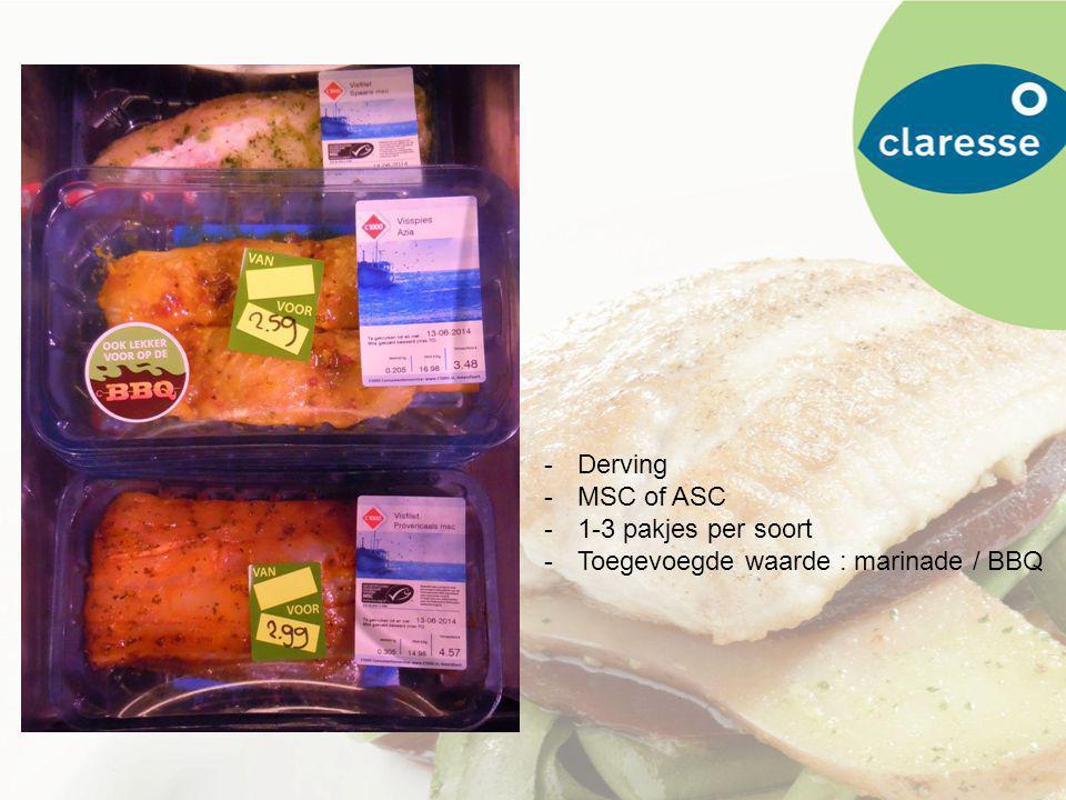 -Derving -MSC of ASC -1-3 pakjes per soort -Toegevoegde waarde : marinade / BBQ