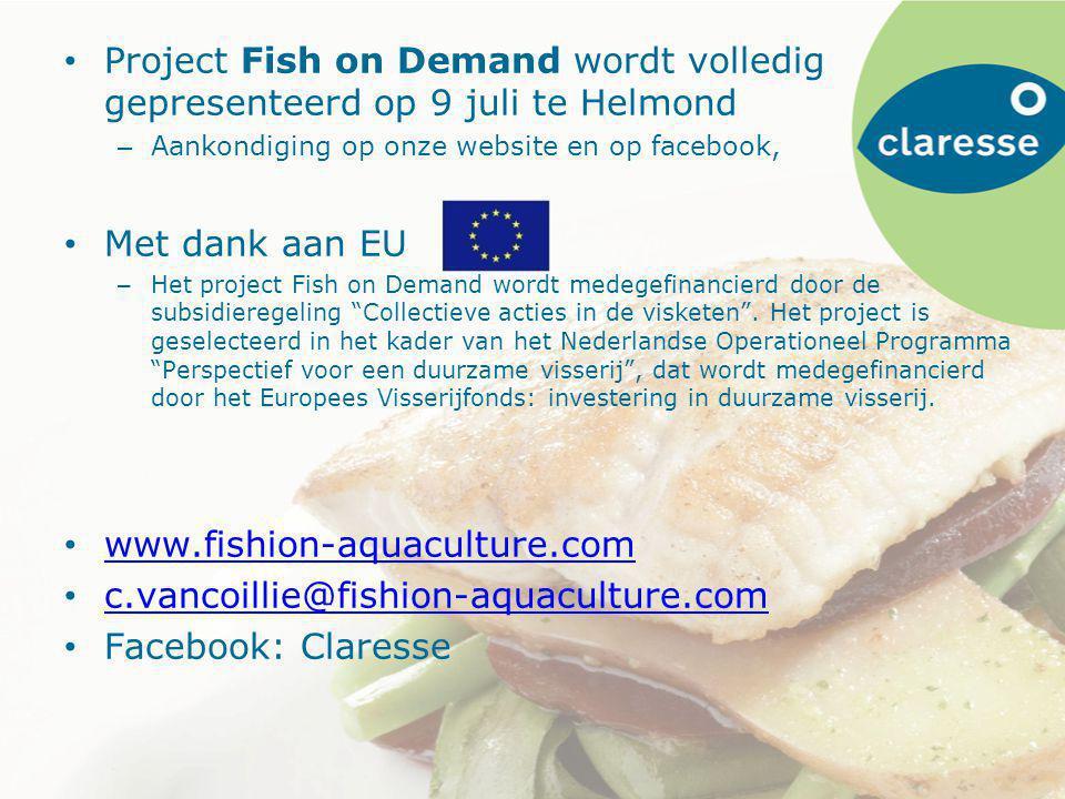 Project Fish on Demand wordt volledig gepresenteerd op 9 juli te Helmond – Aankondiging op onze website en op facebook, Met dank aan EU – Het project Fish on Demand wordt medegefinancierd door de subsidieregeling Collectieve acties in de visketen .