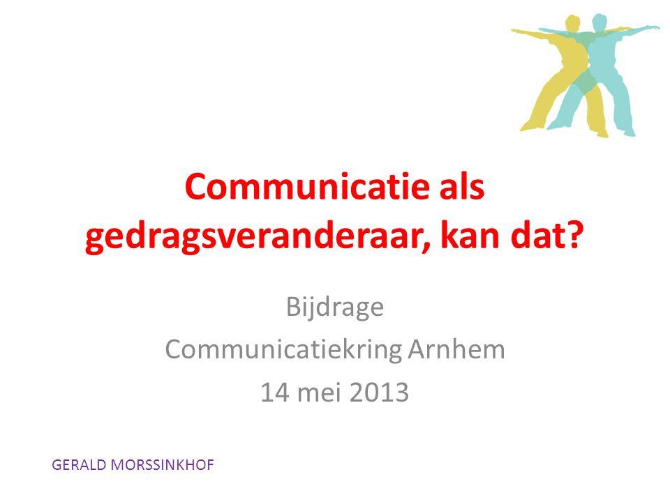 Communicatie als gedragsveranderaar, kan dat.