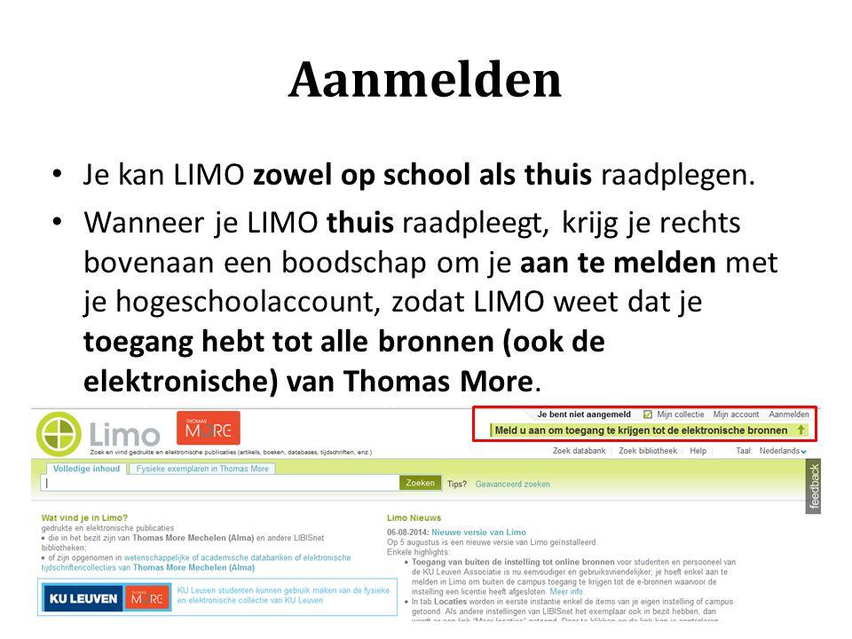 Aanmelden Je kan LIMO zowel op school als thuis raadplegen. Wanneer je LIMO thuis raadpleegt, krijg je rechts bovenaan een boodschap om je aan te meld