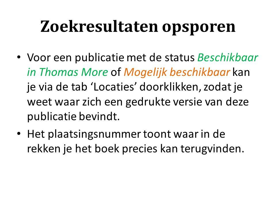 Zoekresultaten opsporen Voor een publicatie met de status Beschikbaar in Thomas More of Mogelijk beschikbaar kan je via de tab 'Locaties' doorklikken,