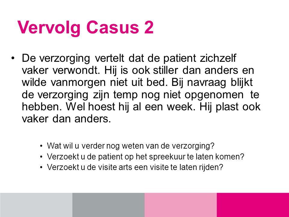 Vervolg Casus 2 De verzorging vertelt dat de patient zichzelf vaker verwondt.