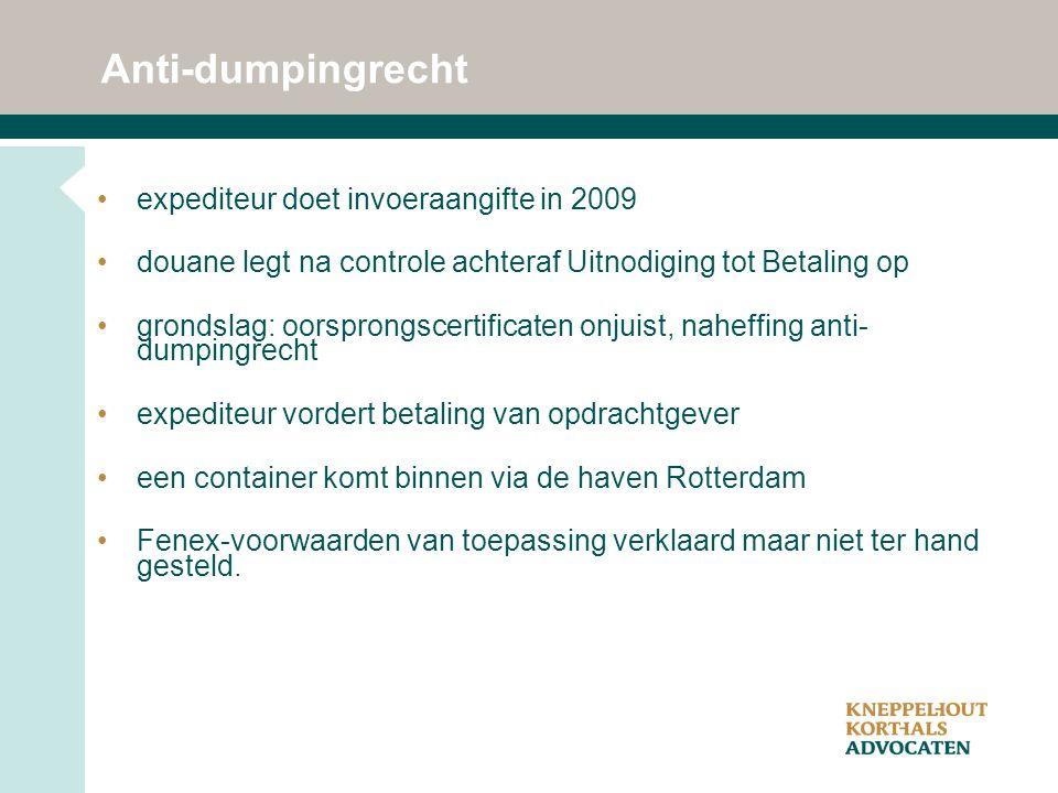 Anti-dumpingrecht expediteur doet invoeraangifte in 2009 douane legt na controle achteraf Uitnodiging tot Betaling op grondslag: oorsprongscertificate