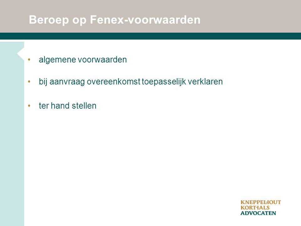Beroep op Fenex-voorwaarden algemene voorwaarden bij aanvraag overeenkomst toepasselijk verklaren ter hand stellen