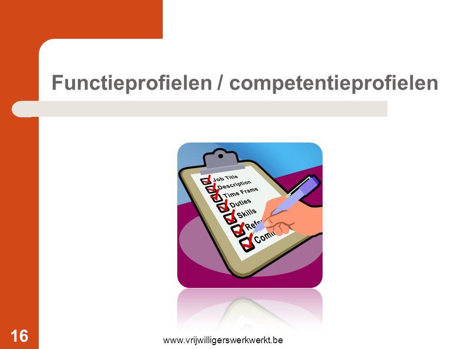 Functieprofielen / competentieprofielen www.vrijwilligerswerkwerkt.be 16