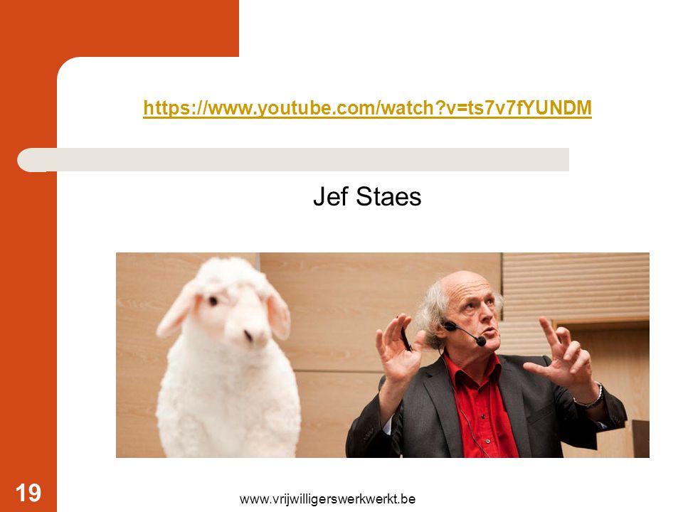https://www.youtube.com/watch?v=ts7v7fYUNDM www.vrijwilligerswerkwerkt.be 19 Jef Staes