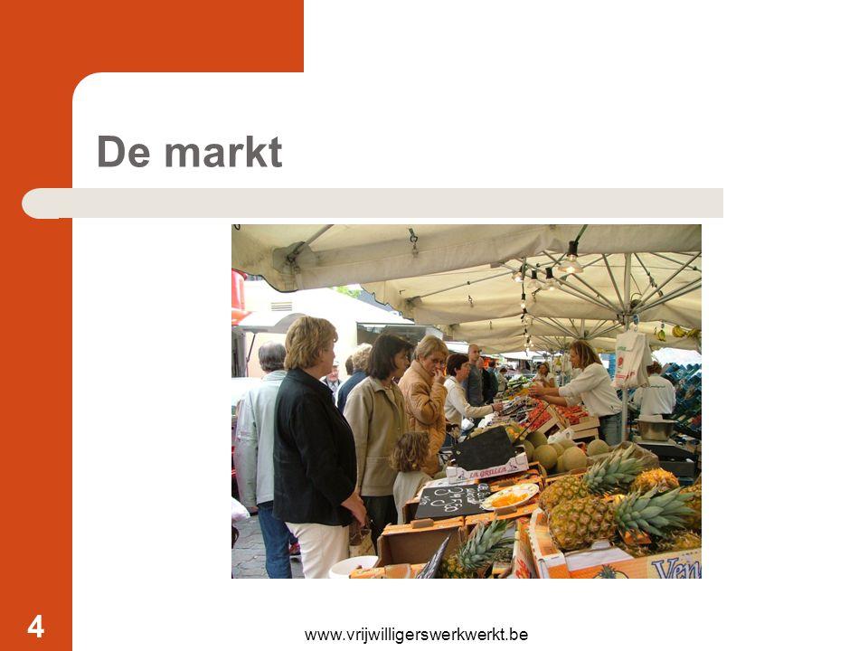 De markt www.vrijwilligerswerkwerkt.be 4
