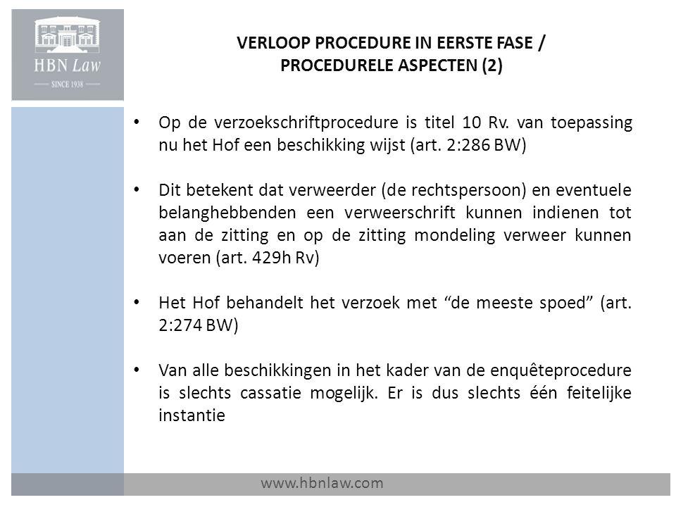 VERLOOP PROCEDURE IN EERSTE FASE / PROCEDURELE ASPECTEN (2) www.hbnlaw.com Op de verzoekschriftprocedure is titel 10 Rv. van toepassing nu het Hof een