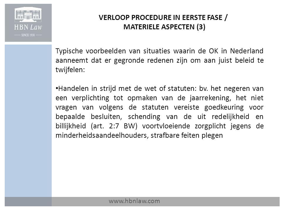 VERLOOP PROCEDURE IN EERSTE FASE / MATERIELE ASPECTEN (3) www.hbnlaw.com Typische voorbeelden van situaties waarin de OK in Nederland aanneemt dat er