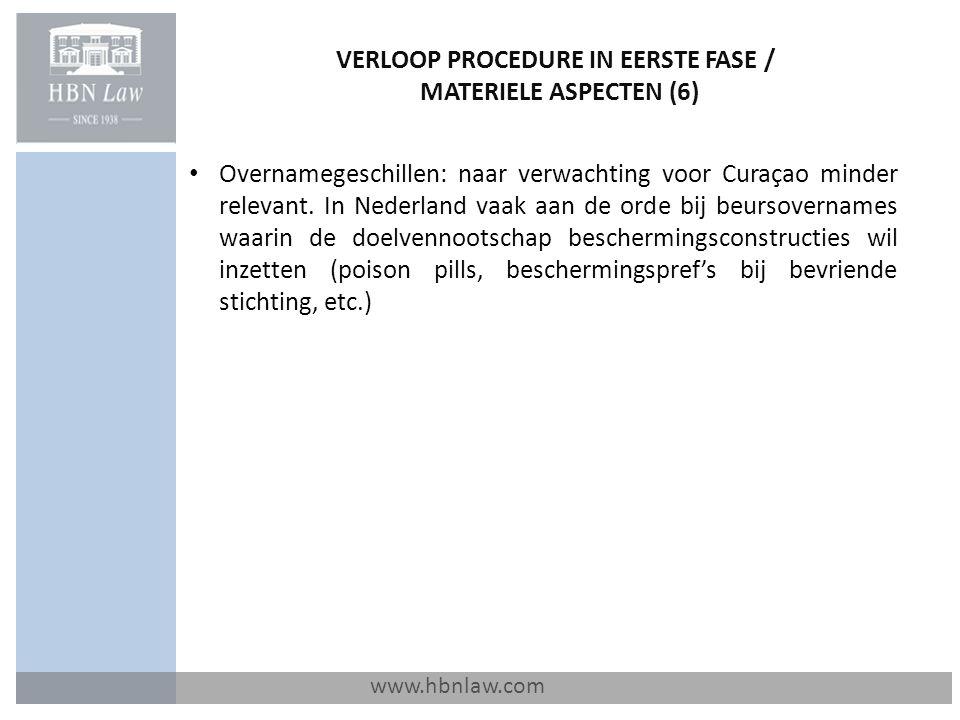 VERLOOP PROCEDURE IN EERSTE FASE / MATERIELE ASPECTEN (6) www.hbnlaw.com Overnamegeschillen: naar verwachting voor Curaçao minder relevant. In Nederla