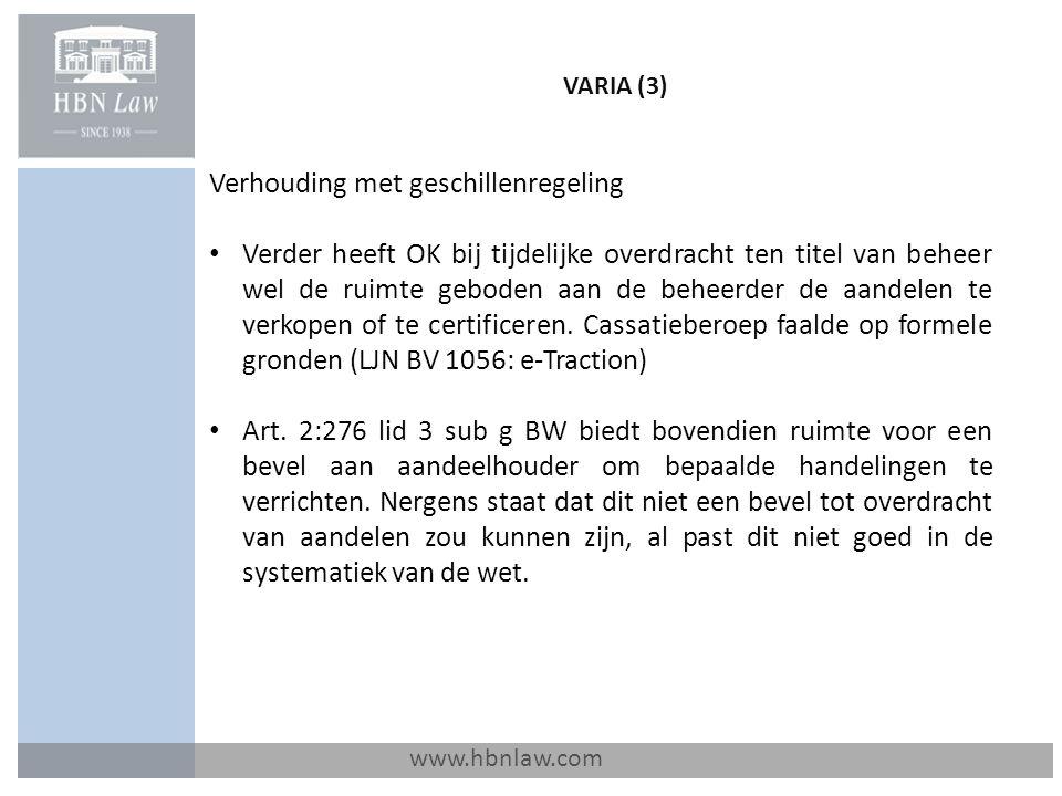VARIA (3) www.hbnlaw.com Verhouding met geschillenregeling Verder heeft OK bij tijdelijke overdracht ten titel van beheer wel de ruimte geboden aan de