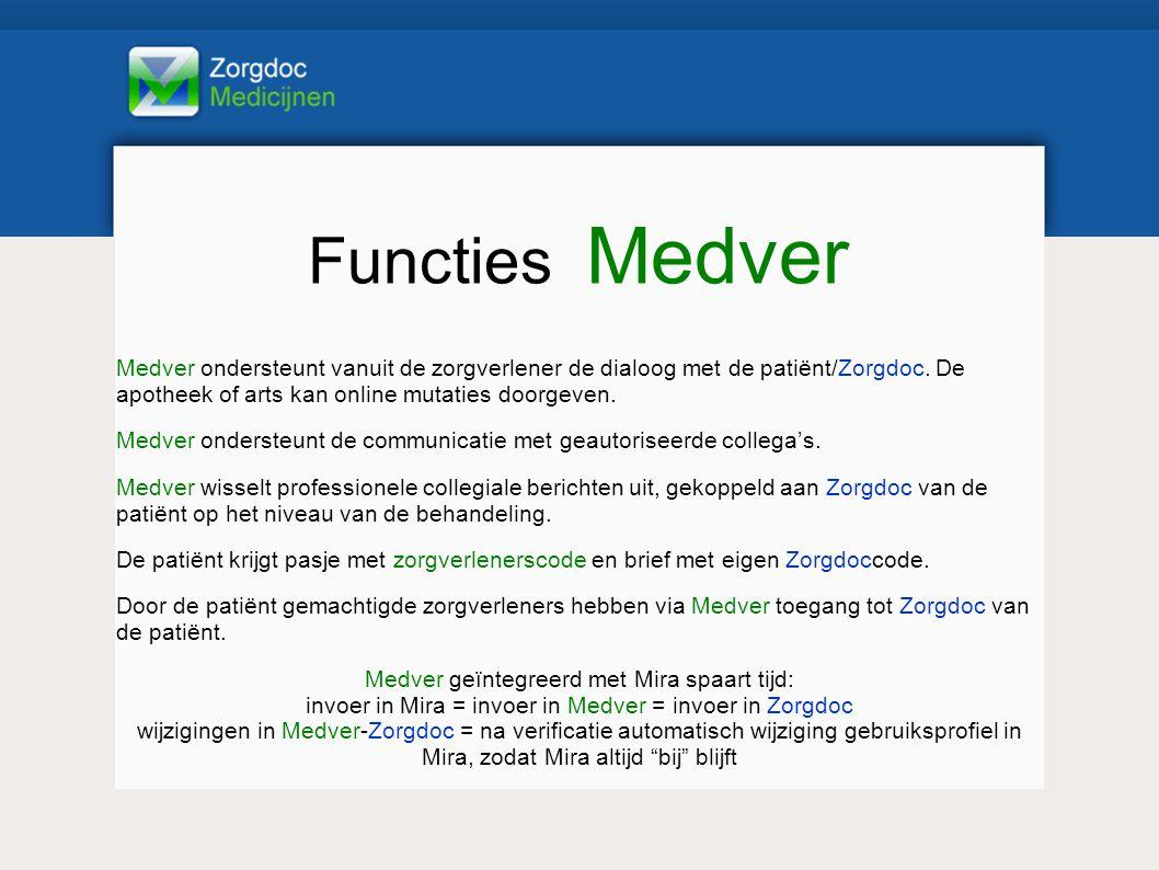 Functies Medver Medver ondersteunt vanuit de zorgverlener de dialoog met de patiënt/Zorgdoc.