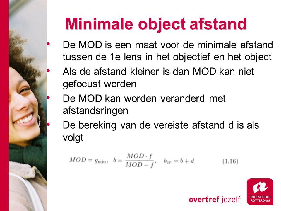 # Minimale object afstand De MOD is een maat voor de minimale afstand tussen de 1e lens in het objectief en het object Als de afstand kleiner is dan MOD kan niet gefocust worden De MOD kan worden veranderd met afstandsringen De bereking van de vereiste afstand d is als volgt