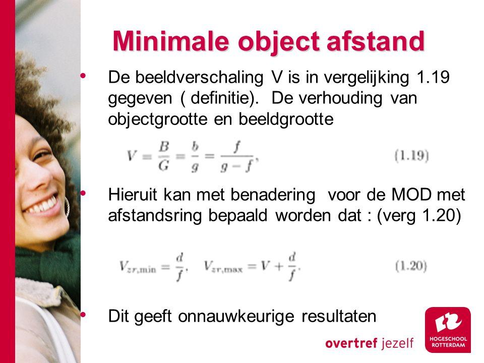# Minimale object afstand De beeldverschaling V is in vergelijking 1.19 gegeven ( definitie).