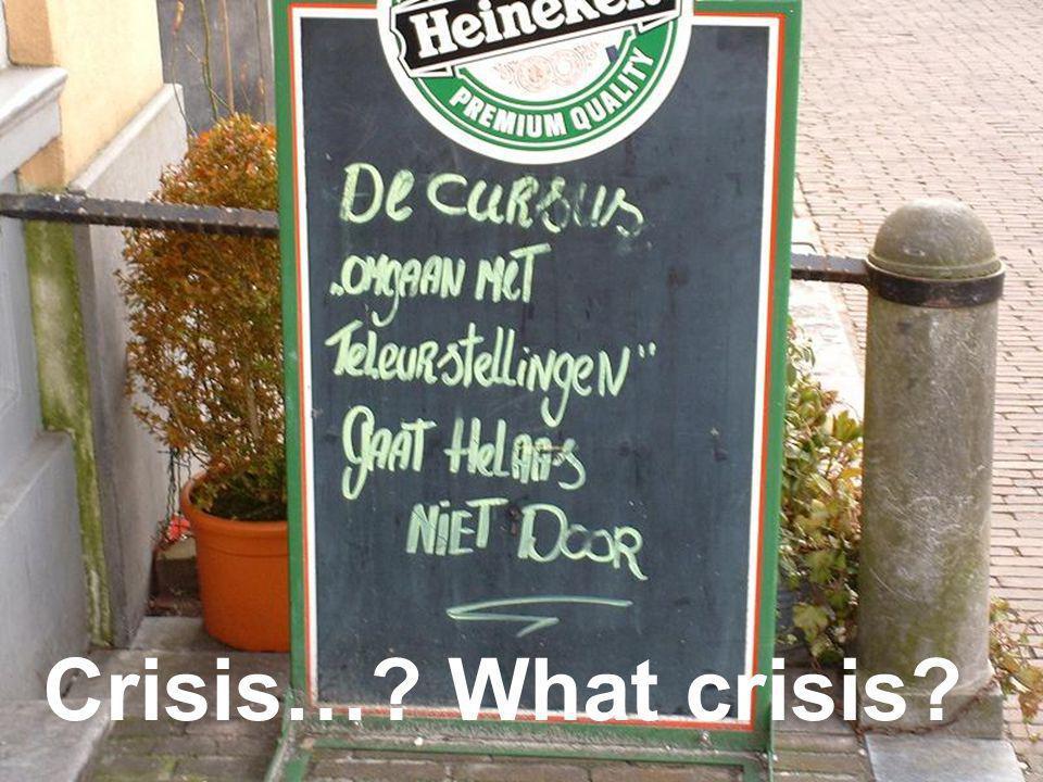 Crisis…? What crisis?
