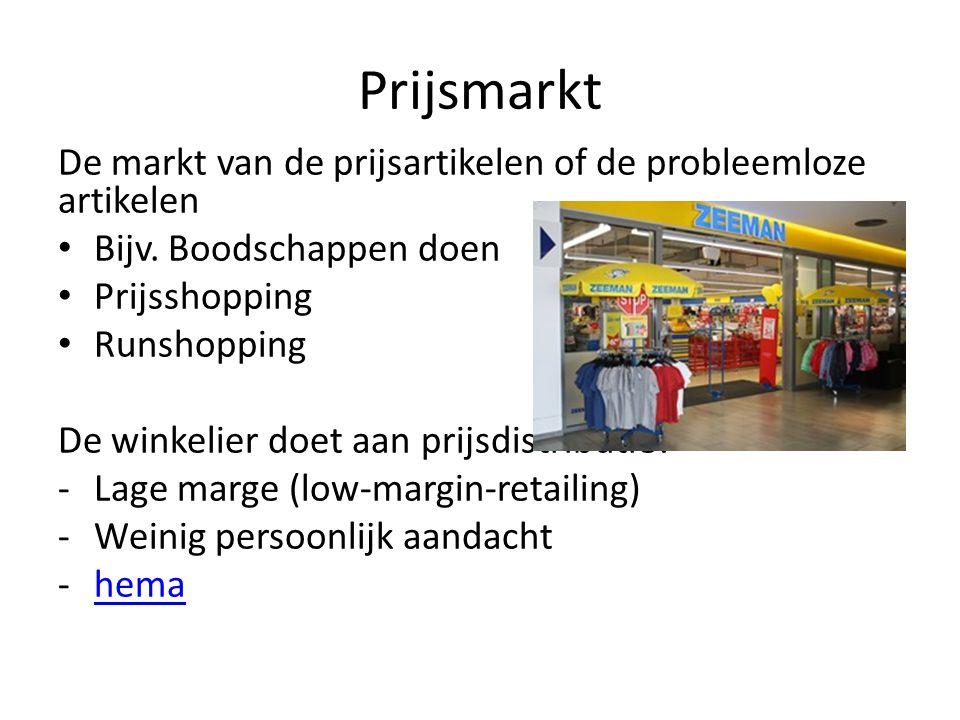 Prijsmarkt De markt van de prijsartikelen of de probleemloze artikelen Bijv. Boodschappen doen Prijsshopping Runshopping De winkelier doet aan prijsdi