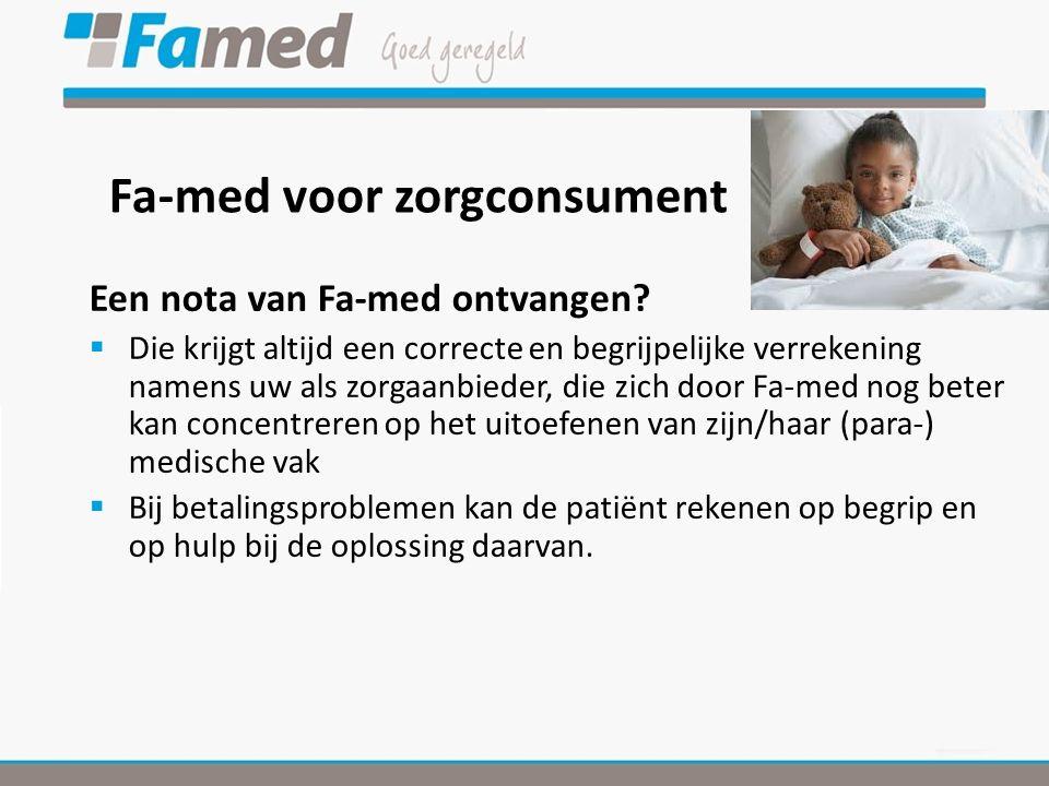 Fa-med voor zorgconsument Een nota van Fa-med ontvangen.