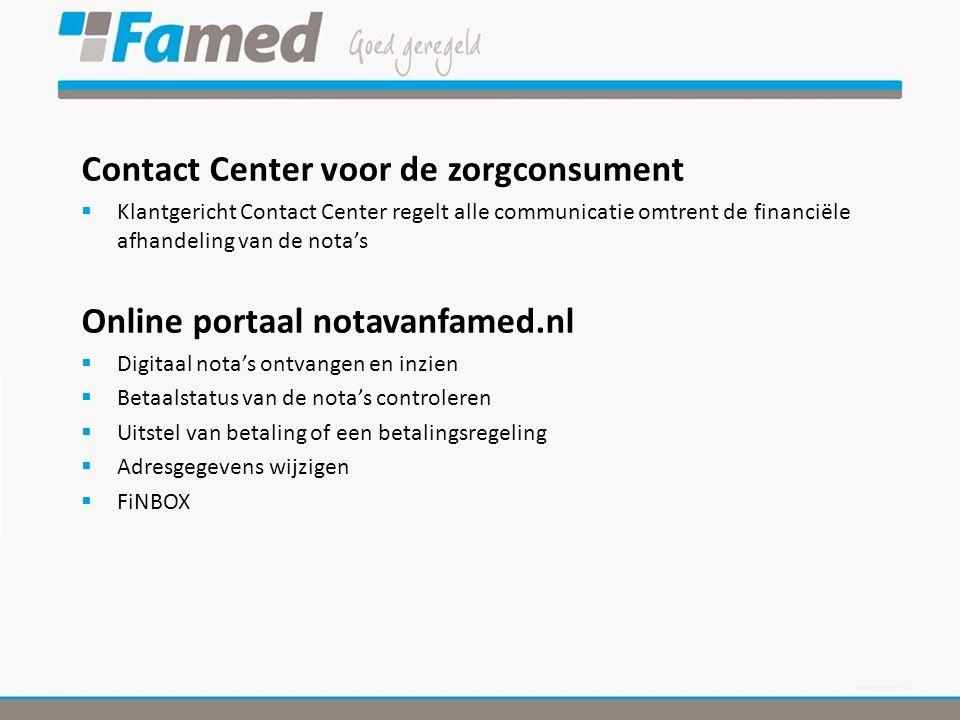 Contact Center voor de zorgconsument  Klantgericht Contact Center regelt alle communicatie omtrent de financiële afhandeling van de nota's Online por