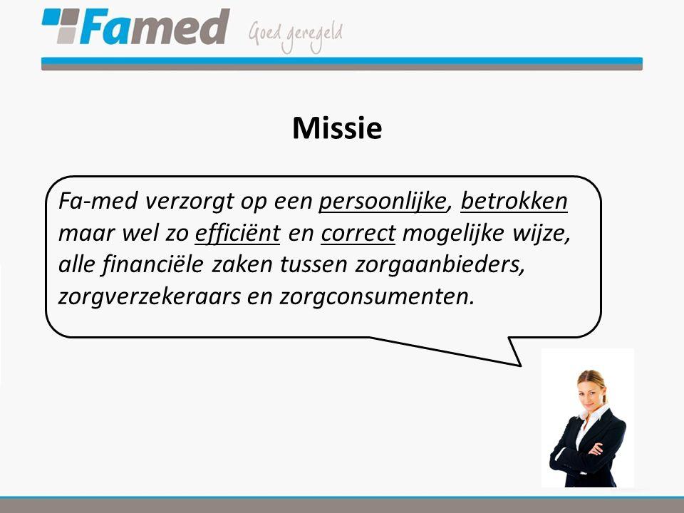Missie Fa-med verzorgt op een persoonlijke, betrokken maar wel zo efficiënt en correct mogelijke wijze, alle financiële zaken tussen zorgaanbieders, zorgverzekeraars en zorgconsumenten.