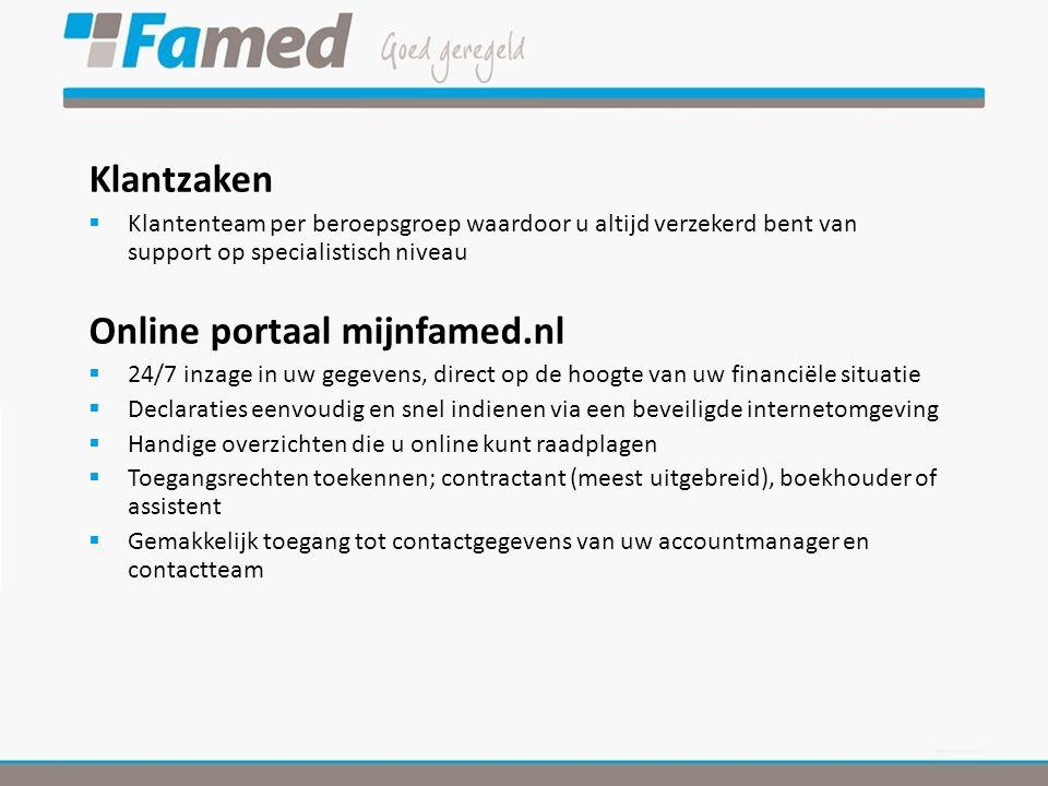 Klantzaken  Klantenteam per beroepsgroep waardoor u altijd verzekerd bent van support op specialistisch niveau Online portaal mijnfamed.nl  24/7 inz