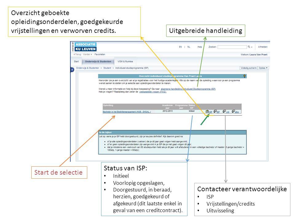 Start de selectie Status van ISP: Initieel Voorlopig opgeslagen, Doorgestuurd, in beraad, herzien, goedgekeurd of afgekeurd (dit laatste enkel in geval van een creditcontract).
