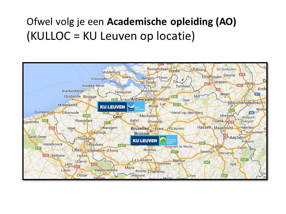 Ofwel volg je een Academische opleiding (AO) (KULLOC = KU Leuven op locatie)