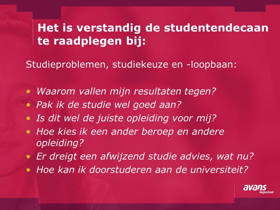 Het is verstandig de studentendecaan te raadplegen bij: Studieproblemen, studiekeuze en -loopbaan: Waarom vallen mijn resultaten tegen? Pak ik de stud