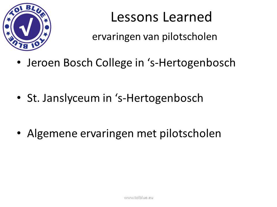 Lessons Learned ervaringen van pilotscholen Jeroen Bosch College in 's-Hertogenbosch St. Janslyceum in 's-Hertogenbosch Algemene ervaringen met pilots
