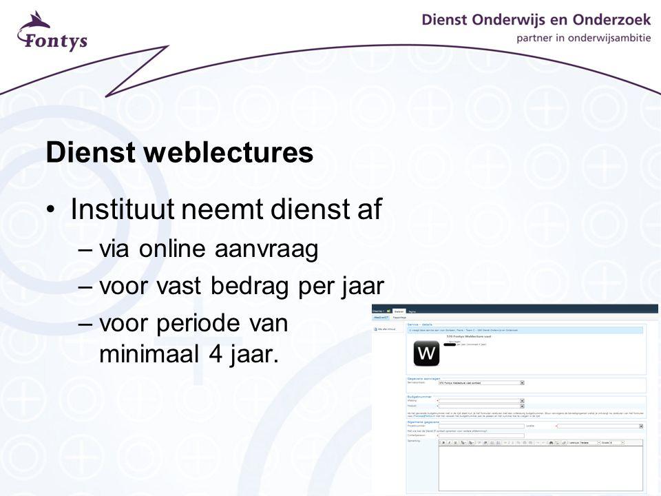 Dienst weblectures Instituut neemt dienst af –via online aanvraag –voor vast bedrag per jaar –voor periode van minimaal 4 jaar.