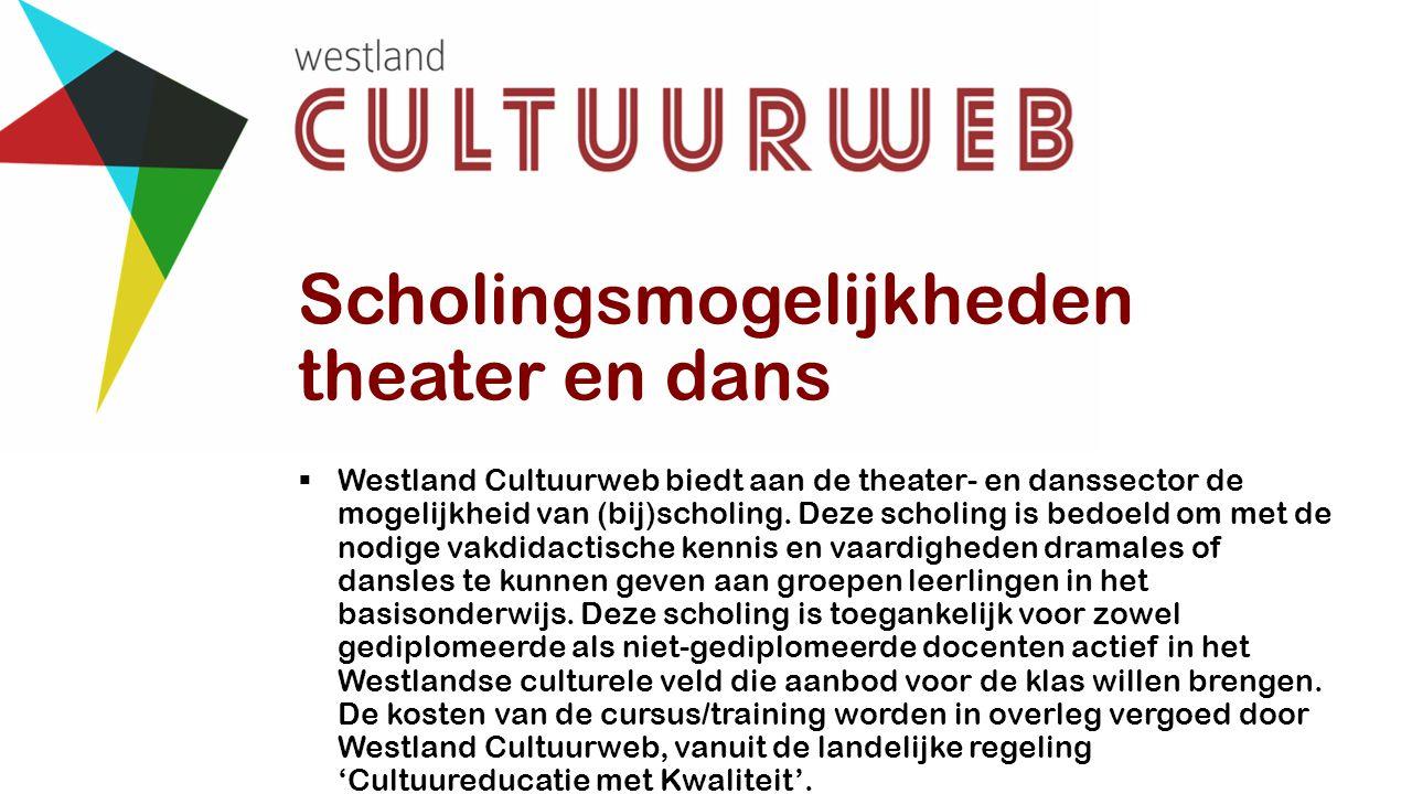 Scholingsmogelijkheden theater en dans  Westland Cultuurweb biedt aan de theater- en danssector de mogelijkheid van (bij)scholing. Deze scholing is b