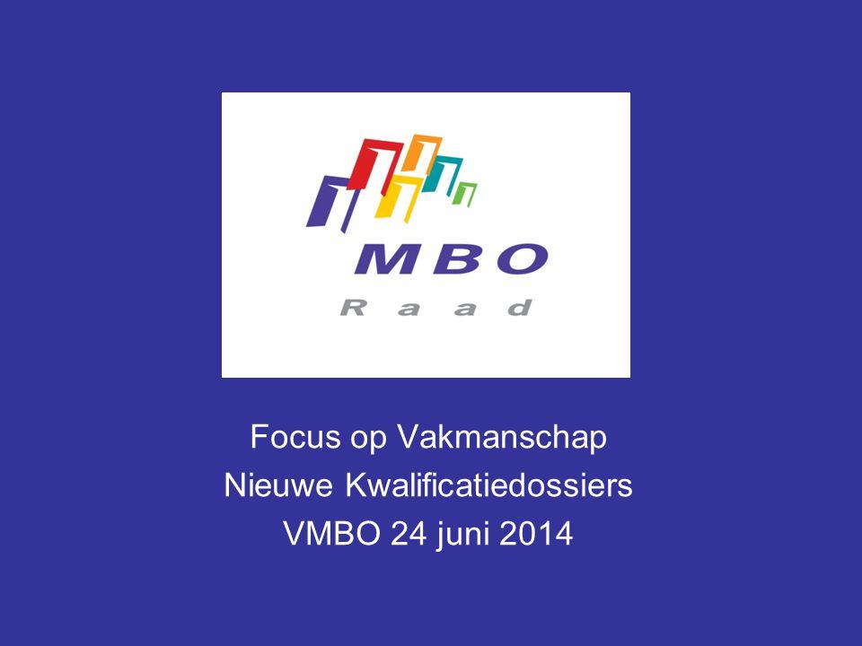 Focus op Vakmanschap Nieuwe Kwalificatiedossiers VMBO 24 juni 2014
